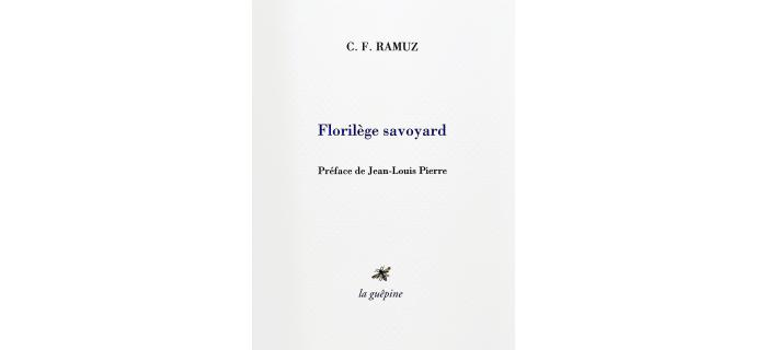 <strong>C. F. RAMUZ, </strong><em>Florilège savoyard<em>