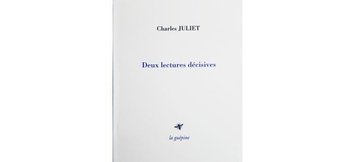 <p><strong>Charles JULIET</strong>, <em>Deux lectures d&eacute;cisives</em></p>