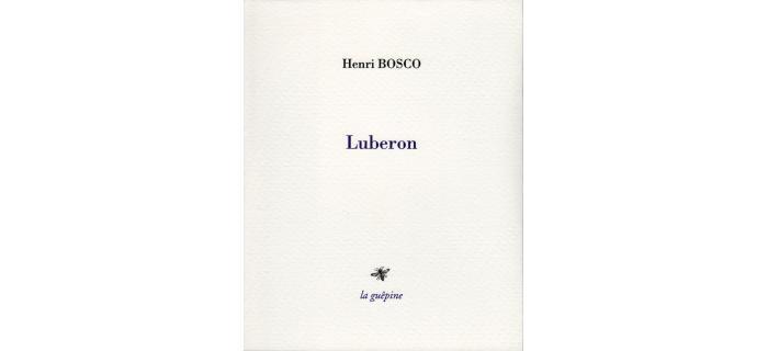 <p><strong>Henri Bosco,</strong> <em>Luberon</em></p>