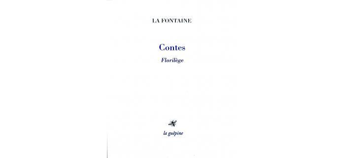 <p><strong>LA FONTAINE</strong>, <em>Contes, Florilège</em></p>