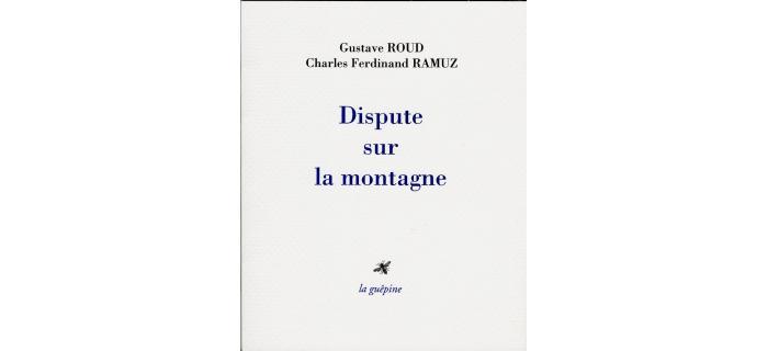 <p>Roud &amp; Ramuz, <em>Dispute sur la montagne</em></p>