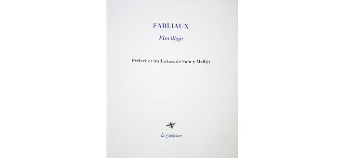 <strong>FABLIAUX, </strong><em>Florilège<em>
