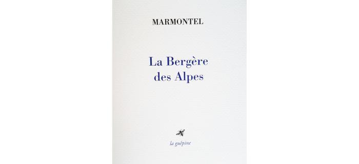 <strong>MARMONTEL,</strong> <i>La Bergère des Alpes</i>
