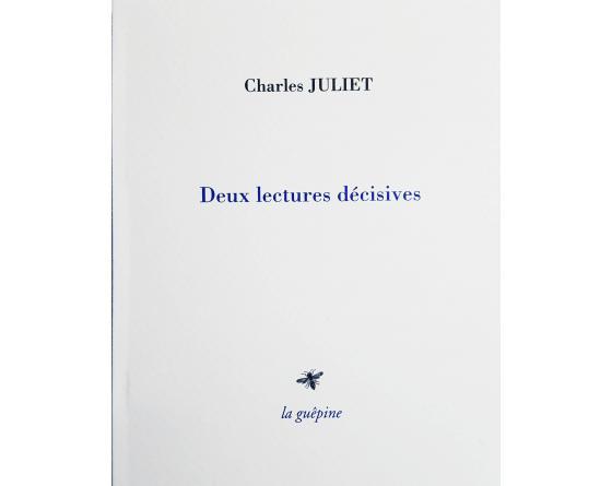Charles JULIET, Deux lectures décisives.jpg