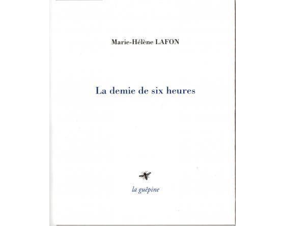 Marie-Helene-LAFON_La-Demie-De-Six-Heures1.jpg